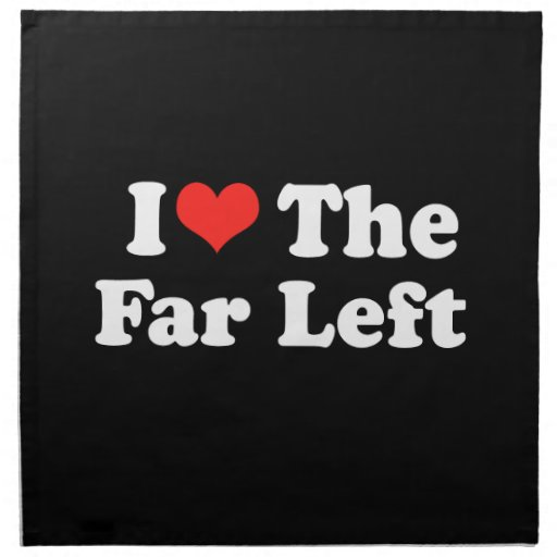 I LOVE THE FAR LEFT.png Printed Napkins