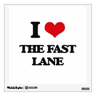 I Love The Fast Lane Wall Skins