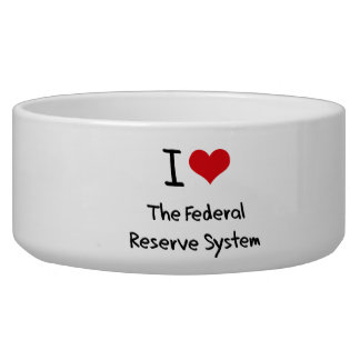 I Love The Federal Reserve System Pet Water Bowl