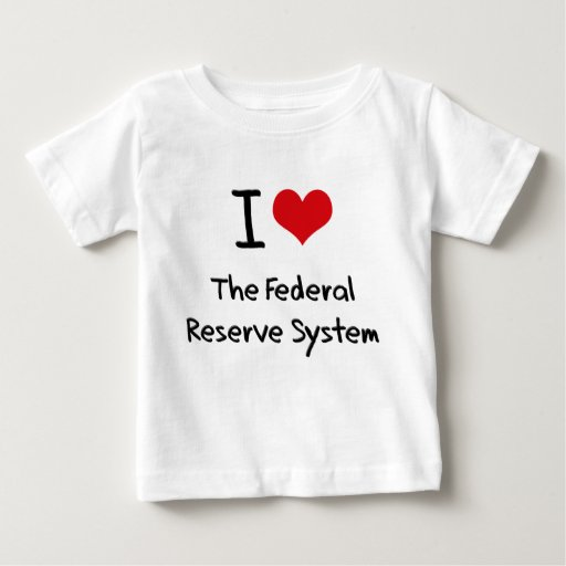 I Love The Federal Reserve System Tshirt