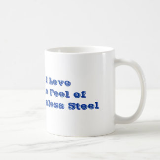 I Love the Feel of Stainless Steel Coffee Mugs