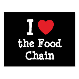 I love the Food Chain heart custom personalized Postcard