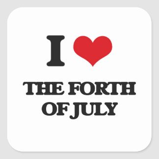 I love The Forth Of July Square Sticker