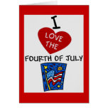 I LOVE THE FOURTH OF JULY 2 GREETING CARD