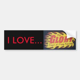 """I LOVE The Glory Days..."" bumper sticker"