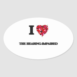 I love The Hearing-Impaired Oval Sticker