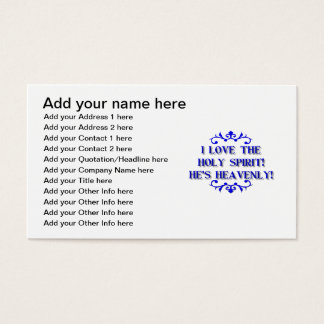 I love The Holy Spirit! He's Heavenly! Business Card