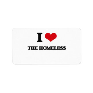 I Love The Homeless Address Label