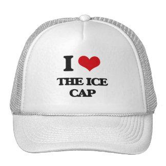 I Love The Ice Cap Trucker Hat