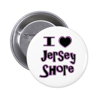 I love the jersey shore button