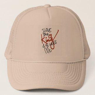 I Love the King and He Loves Me Trucker Hat