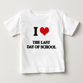 I love The Last Day Of School T Shirt