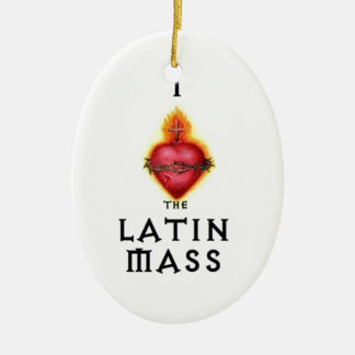 I LOVE the Latin Mass Sacred Heart of Jesus Ceramic Ornament
