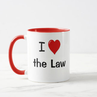 I Love the Law I Heart the Law Lawyer Quote Mug