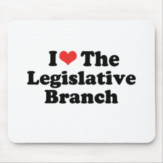I LOVE THE LEGISLATIVE BRANCH - .png Mouse Pad
