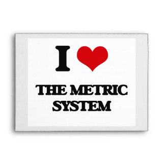 I Love The Metric System Envelope