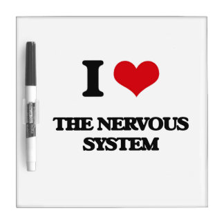 I Love The Nervous System Dry Erase Whiteboard