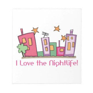 I Love The Nightlife! Memo Note Pads