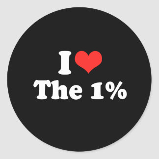 I LOVE THE ONE PERCENT.png Classic Round Sticker