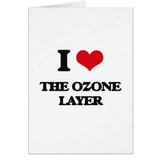 I Love The Ozone Layer Greeting Card