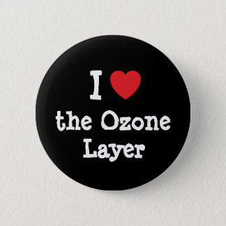 I love the Ozone Layer heart custom personalized Pinback Button