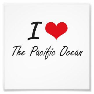 I love The Pacific Ocean Photo Print