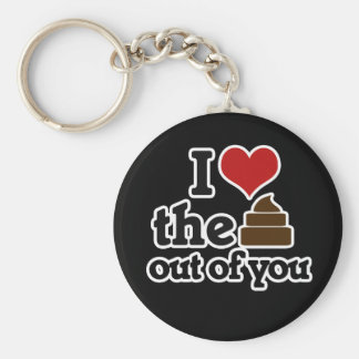 I love the poop out of you keychain