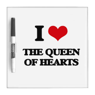 I love The Queen Of Hearts Dry-Erase Boards