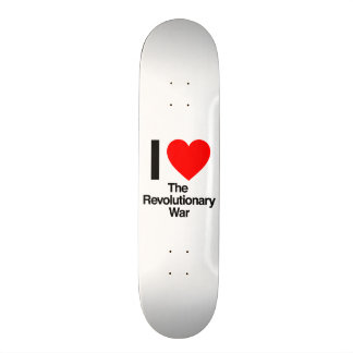 i love the revolutionary war skateboard deck