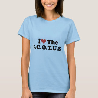 I LOVE THE SCOTUS - .png T-Shirt