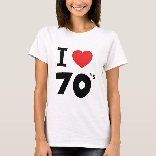 I love the seventies T-Shirt