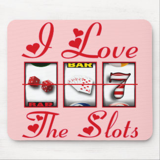 I LOVE THE SLOTS MOUSE PAD