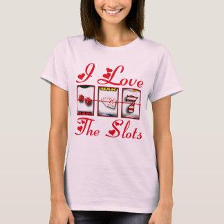 I LOVE THE SLOTS T-Shirt