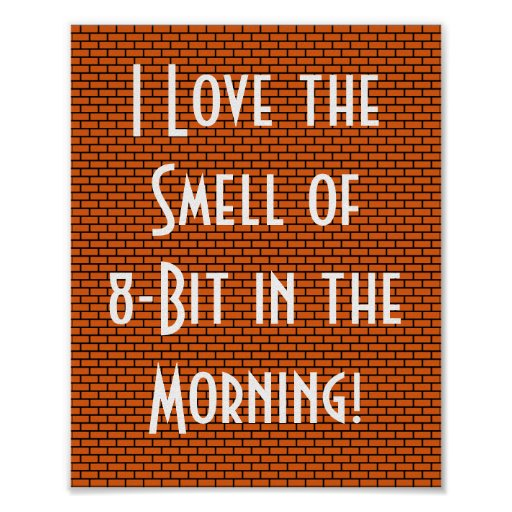 I Love the Smell of 8-Bit in the Morning, Orange Poster
