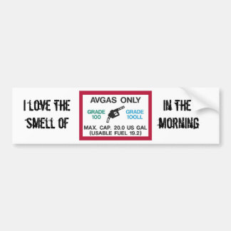 I love the smell of AVGAS in the morning! Car Bumper Sticker
