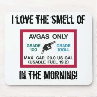 I love the smell of AVGAS in the morning! Mouse Pad