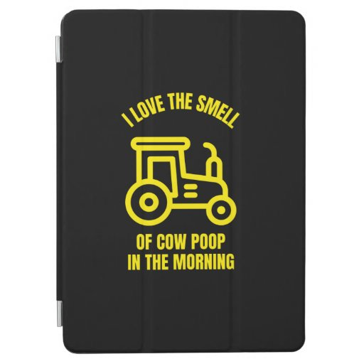 I love the smell of cow poop in the morning iPad air cover