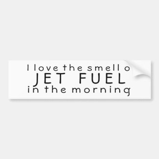 I Love the Smell of Jet Fuel in the Morning Bumper Sticker