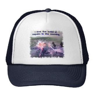I Love The Smell Of Napalm In The Morning! Trucker Hat