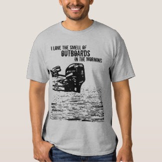 I love the smell of Outboards T Shirt