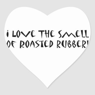 I Love The Smell Of Roasted Rubber Heart Sticker