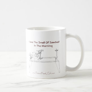 """I Love the Smell of Sawdust in the Morning""  Mug"
