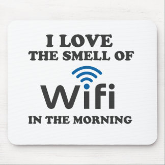 I Love The Smell Of Wifi in the morning Mouse Pad