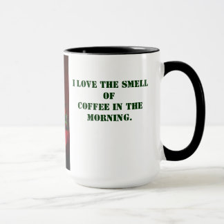 I LOVE THE SMELL OFCOFFEE IN THE MORNING MUG