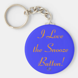 I Love The Snooze Button Key Chains