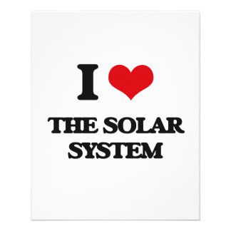 """I love The Solar System 4.5"""" X 5.6"""" Flyer"""