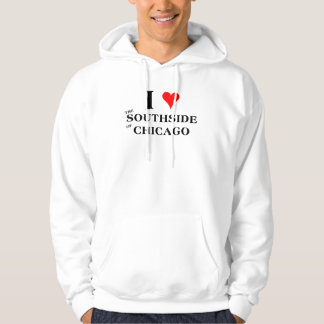 I Love the Southside of Chicago Hoodie