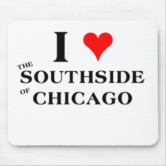 I Love the Southside of Chicago Mouse Pad