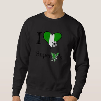 I love the Super Eagles - Naija gifts for fans Sweatshirt