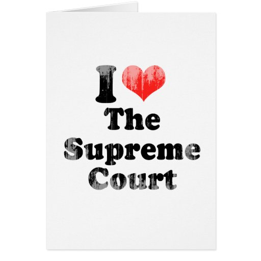 I LOVE THE SUPREME COURT.png Greeting Card
